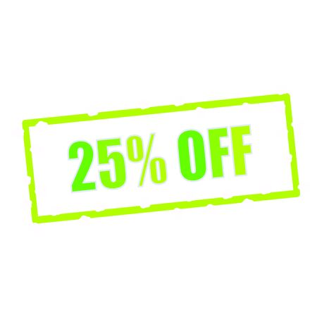 chipped: 25% OFF wording on chipped green rectangular signs