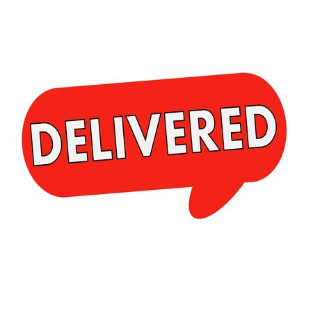 delivered: delivered wording on Speech bubbles red cylinder Stock Photo