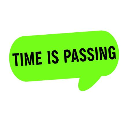 passing: Time is passing wording on Speech bubbles green cylinder Stock Photo
