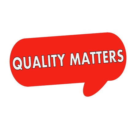 matters: quality matters wording on Speech bubbles red cylinder Stock Photo
