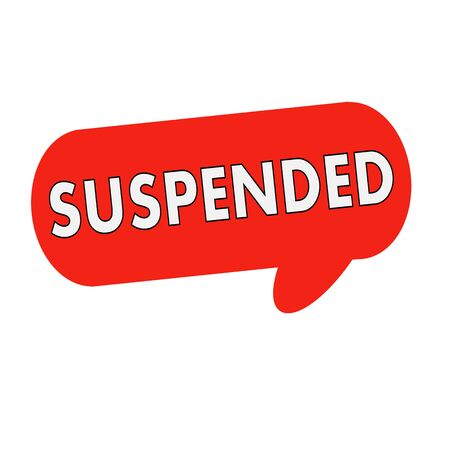 suspended: suspended wording on Speech bubbles red cylinder