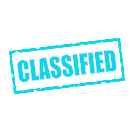 chipped: Classified wording on chipped Blue rectangular signs
