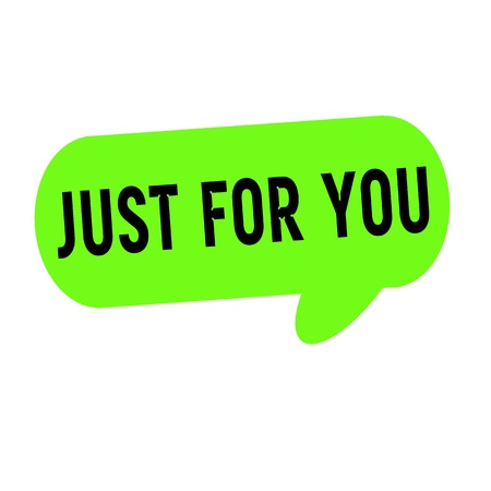 just: Just for you wording on Speech bubbles green cylinder Stock Photo