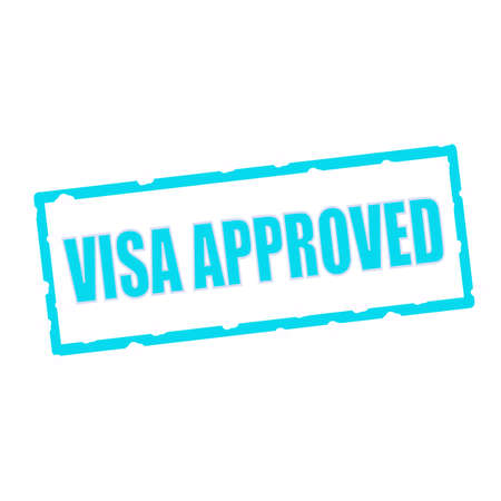 visa approved: visa approved wording on chipped Blue rectangular signs