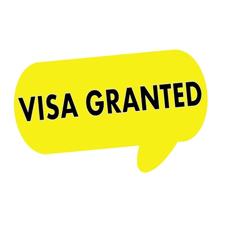 granted: VISA GRANTED wording on Speech bubbles yellow rectangular
