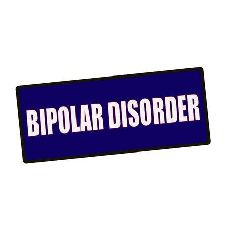 wording: BIPOLAR DISORDER wording on rectangular Green signs