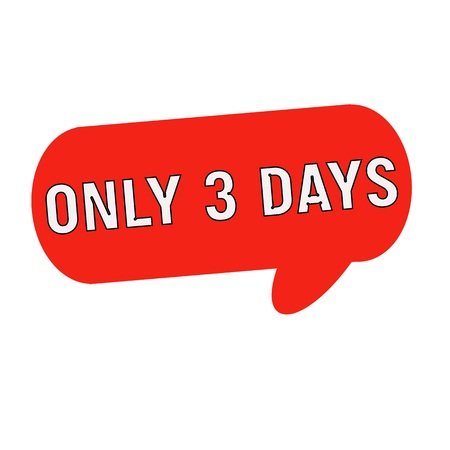 only: only three days wording on Speech bubbles red cylinder Stock Photo