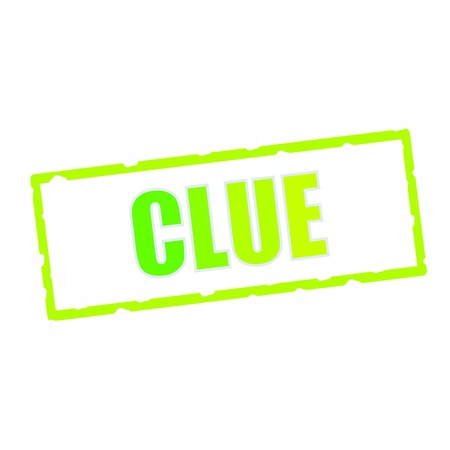 clue: Clue wording on chipped green rectangular signs Stock Photo
