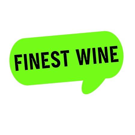finest: Finest wine wording on Speech bubbles green cylinder