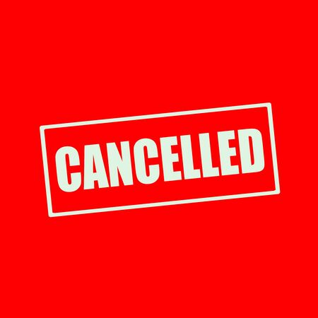 cancelled: Cancelled white wording on rectangle red background