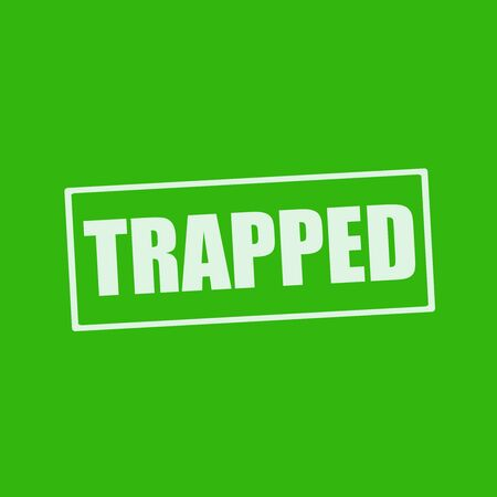 trapped: TRAPPED white wording on rectangle green background