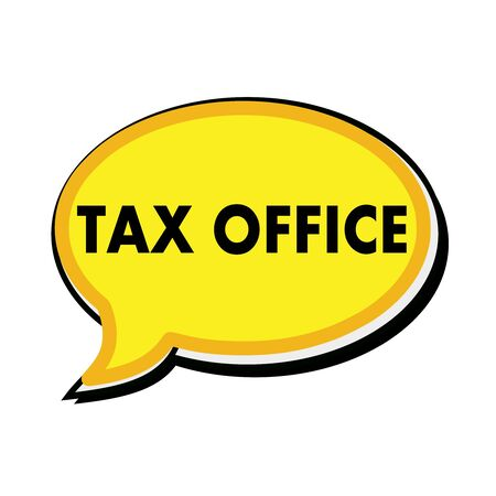 tax office: Tax office wording on yellow Speech bubbles