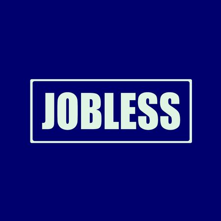 wording: jobless white wording on rectangle blue-black background