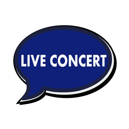 live concert: Live concert wording on blue Speech bubbles