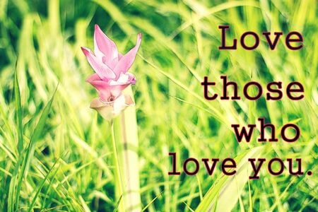 those: Love those who love you on blurred background with vintage filter