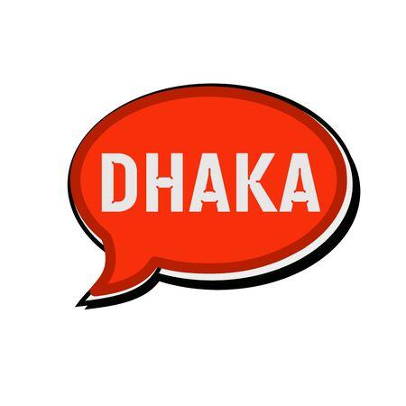 dhaka: DHAKA wording on red Speech bubbles