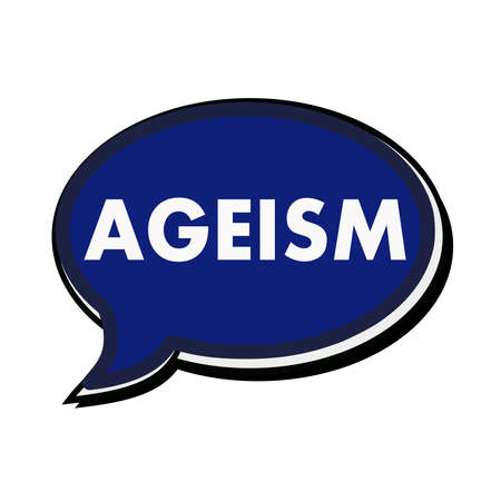 wording: AGEISM wording on blue Speech bubbles