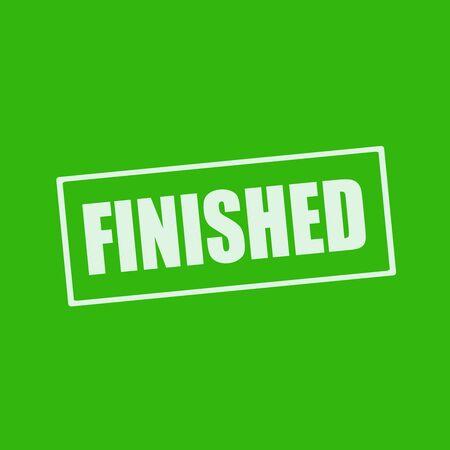 finished: FINISHED white wording on rectangle green background
