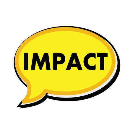 impact: Impact wording on yellow Speech bubbles