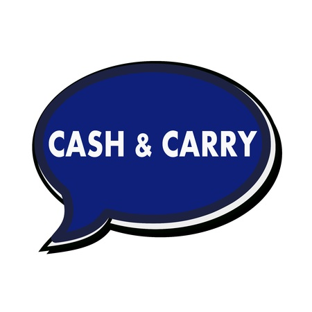 carry: Cash and carry wording on blue Speech bubbles