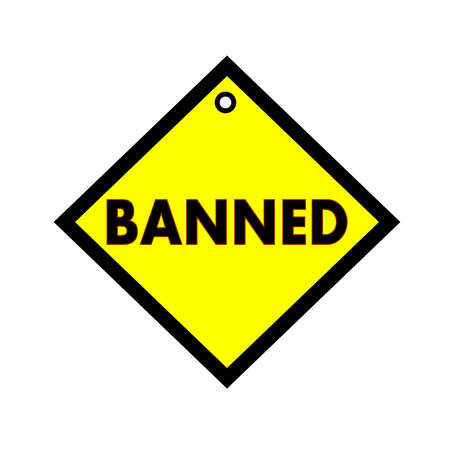 banned: banned black wording on quadrate yellow background