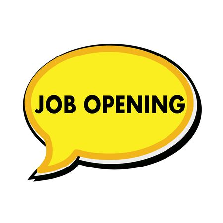 wording: Job opening wording on yellow Speech bubbles
