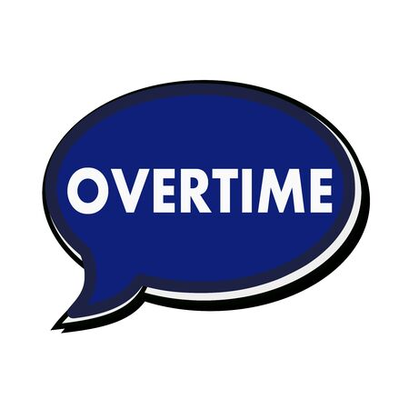 overtime: Overtime wording on blue Speech bubbles Stock Photo