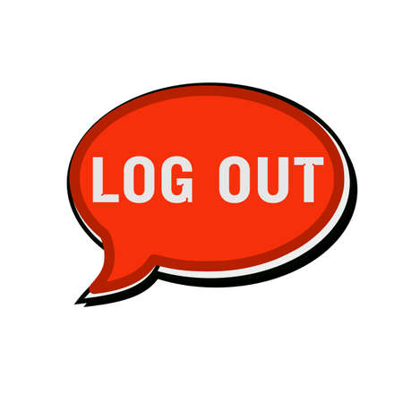 log on: LOG OUT wording on red Speech bubbles Stock Photo