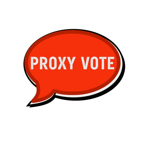proxy: PROXY VOTE wording on red Speech bubbles