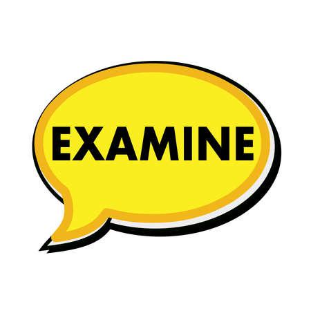 wording: examine wording on yellow Speech bubbles Stock Photo