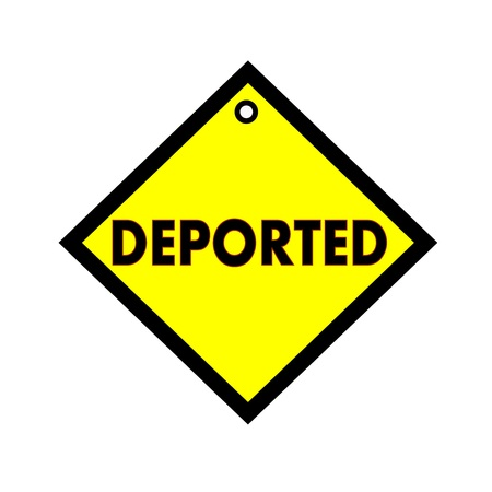 deported: deported black wording on quadrate yellow background
