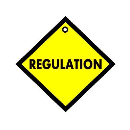 regulation: regulation black wording on quadrate yellow background