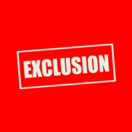 exclusion: EXCLUSION white wording on rectangle red background