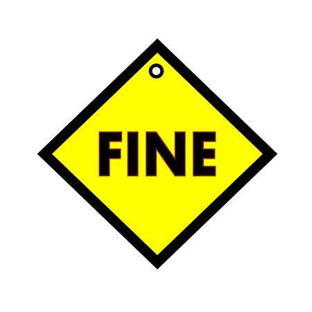 fine: Fine black wording on quadrate yellow background Stock Photo