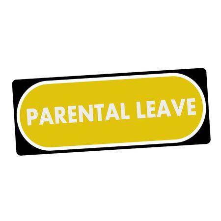 parental: parental leave white wording on yellow background  black frame