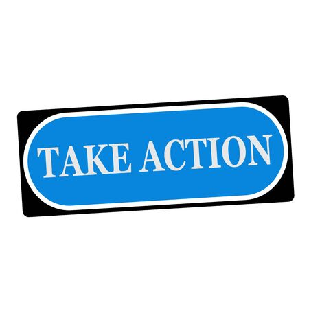 take action: take action white wording on blue background  black frame