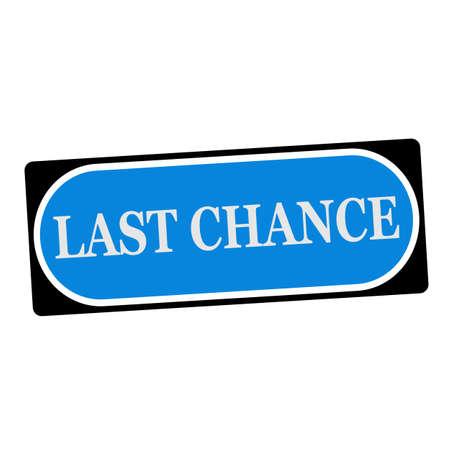 last chance: last chance white wording on blue background  black frame