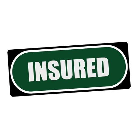 insured: Insured white wording on green background  black frame Stock Photo