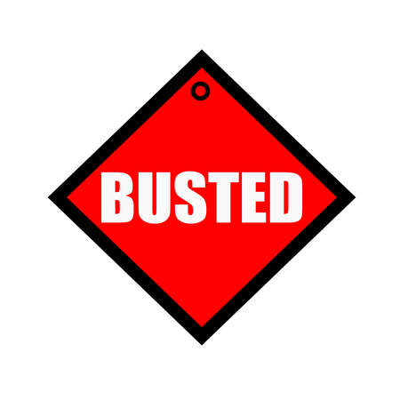 busted: BUSTED black wording on quadrate red background Stock Photo