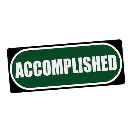 accomplished: ACCOMPLISHED white wording on green background  black frame