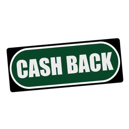cash back: Cash back white wording on green background  black frame