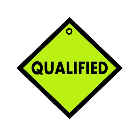 qualified: qualified black wording on quadrate green background Stock Photo