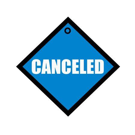 canceled: canceled white wording on quadrate blue background