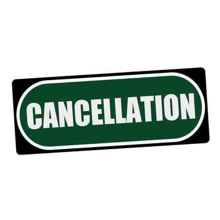 cancellation: CANCELLATION white wording on green background  black frame