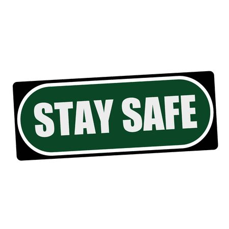 stay in the green: STAY SAFE white wording on green background  black frame
