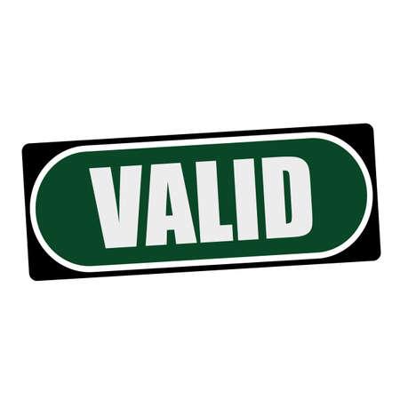 valid: VALID white wording on green background  black frame