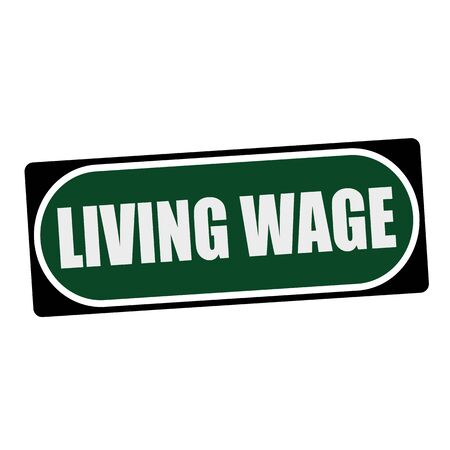 wage: LIVING WAGE white wording on green background  black frame