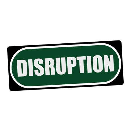 disruption: DISRUPTION white wording on green background  black frame