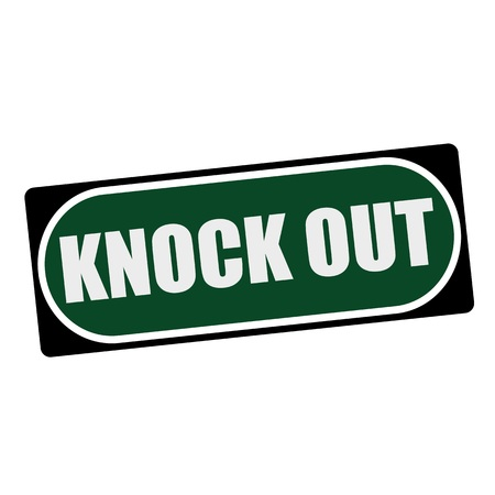 knock out: KNOCK OUT white wording on green background  black frame