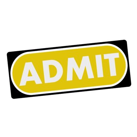 admit: admit white wording on yellow background  black frame